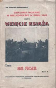 Działania wojenne w Wielkopolsce w roku 1848: część I. Wzięcie Książa