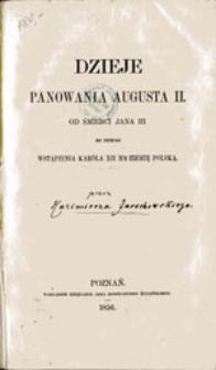 Dzieje panowania Augusta II. od śmierci Jana III do chwili wstąpienia Karola XII na ziemię polską