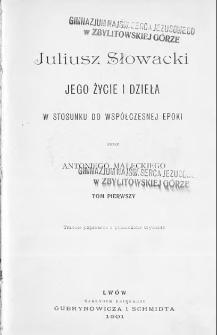 Juliusz Słowacki: jego życie i dzieła w stosunku do współczesnej epoki, t. 1
