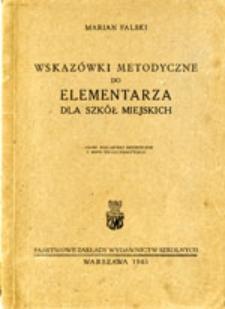 Wskazówki metodyczne do elementarza dla szkół miejskich