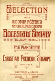 Bolesław Śmiały: Historical musicdrama: (Boleslav the Bold)