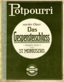 Potpourri aus der Oper: Das Gespensterschloss = Straszny Dwór