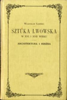 Sztuka lwowska w XVI i XVII wieku: architektura i rzeźba