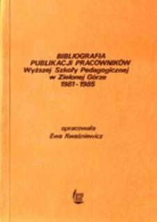 Bibliografia publikacji pracowników Wyższej Szkoły Pedagogicznej w Zielonej Górze 1981-1985