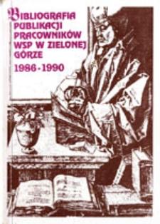 Bibliografia publikacji pracowników Wyższej Szkoły Pedagogicznej w Zielonej Górze za lata 1986-1990