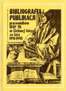 Bibliografia publikacji pracowników Wyższej Szkoły Pedagogicznej im. Tadeusza Kotarbińskiego w Zielonej Górze za lata 1991-1995