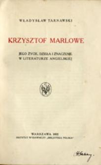 Krzysztof Marlowe : jego życie, dzieła i znaczenie w literaturze angielskiej