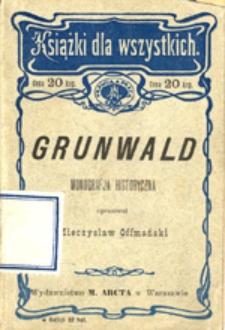 Grunwald: monografja historyczna