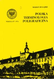 Polska terminologia poligraficzna : studium semantyczne na wybranych działach