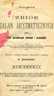 Zbiór zadań arytmetycznych dla szkół początkowych ludowych i prywatnych : rok trzeci