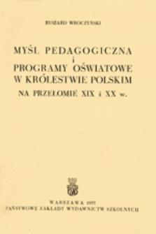 Myśl pedagogiczna i programy oświatowe w Królestwie Polskim na przełomie XIX i XX w.