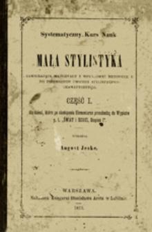 Mała stylistyka zawierająca materyały i wskazówki metodyczne do pierwszych ćwiczeń stylistyczno-gramatycznych