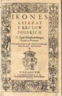 Icones ksiąząt y krolow polskich. X. Iana Gluchowskiego, Proboscza Płockiego. Do tego są przyłożone wiersze łacinskie Iana Ianiciusa, Poety...