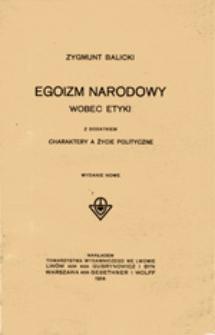 Egoizm narodowy wobec etyki: z dodatkiem: Charaktery a życie polityczne