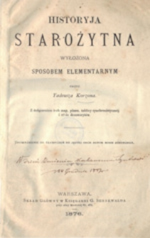 Historyja starożytna wyłożona sposobem elementarnym przez Tadeusza Korzona