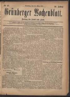 Grünberger Wochenblatt: Zeitung für Stadt und Land, No. 37. (28. März 1882)