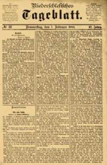 Niederschlesisches Tageblatt, no 32 (Donnerstag, den 7. Februar 1884)