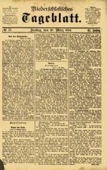 Niederschlesisches Tageblatt, no 75 (Freitag, den 28. März 1884)