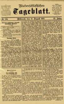Niederschlesisches Tageblatt, no 186 (Mittwoch, den 12. August 1885)