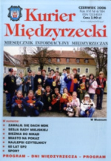 Kurier Międzyrzecki. Miesięcznik Informacyjny Międzyrzeczan, nr 6 (czerwiec 2006 r.)