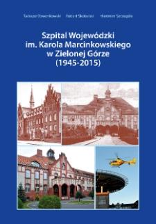 Szpital Wojewódzki im. Karola Marcinkowskiego w Zielonej Górze (1945-2015).