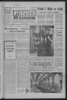 Gazeta Zielonogórska : organ KW Polskiej Zjednoczonej Partii Robotniczej R. XVI Nr 101 (29/30 kwietnia 1967). - Wyd. A
