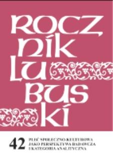 Rocznik Lubuski (t. 42, cz.1): Płeć społeczno-kulturowa jako perspektywa badawcza i kategoria analityczna