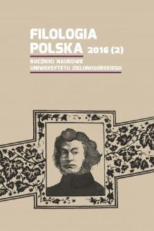 Filologia Polska. Roczniki Naukowe Uniwersytetu Zielonogórskiego, 2016, z. 2