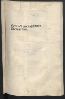 Sermo[n]es quadragesimales Thesauri noui