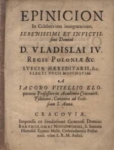 Epinicion In Celeberrima inauguratione Serenissimi Et Invictissimi Domini D. Vladislai IV, Regis Poloniae etc., Sveciae Haereditarij etc., Electi Ducis Moschoviae