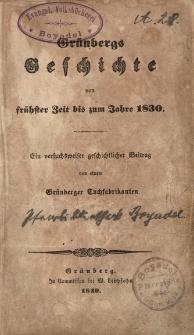 Grünbergs Geschichte von frühster Zeit bis zum Jahre 1830