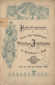 Fest-Programm zur Feier des 750 jährigen Weinbau-Jubiläums zu Grünberg i. Schl. den 14. und 15. October 1900