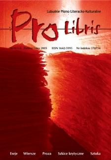 Pro Libris: Lubuskie Pismo Literacko-Kulturalne, nr 4 (2005)