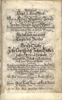 Biblisches Engel- und Kunst Werck; alles das jenige, was in Heiliger Göttlicher Schrifft Altes und Neuen Testaments von den Heiligen Engeln Gottes