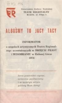 Albośmy to jacy tacy: informator o zespołach artystycznych Teatru Regionalnego uczestniczących w Święcie Prasy i Winobraniu w Zielonej Górze 1976