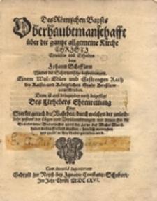 Des Römischen Bapsts oberhaubtmanschafft über die gantze allgemeine Kirche Christi