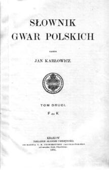 Słownik gwar polskich: tom drugi, F do K