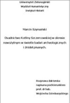 Osadnictwo Kotliny Szczercowskiej w okresie nowożytnym w świetle badań archeologicznych i źródeł pisanych