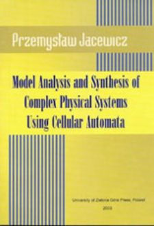 Model Analysis and Synthesis of Complex Physical Systems Using Cellular Automata