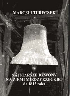 Najstarsze dzwony na Ziemi Międzyrzeckiej do roku 1815