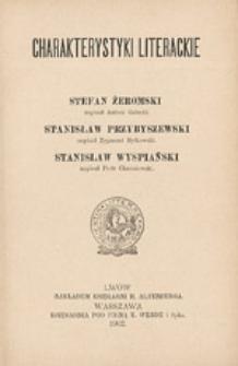 Charakterystyki literackie: Żeromski Stefan, Przybyszewski Stanisław, Wyspiański Stanisław