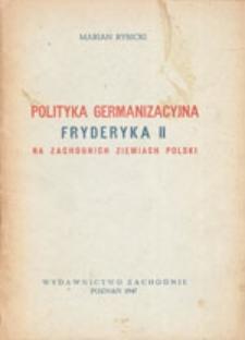 Polityka germanizacyjna Fryderyka II na zachodnich ziemiach Polski