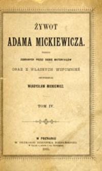 Żywot Adama Mickiewicza podług zebranych przez siebie materyałów oraz z własnych wspomnień opowiedział Władysław Mickiewicz: tom I