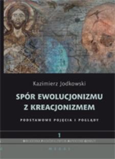Spór ewolucjonizmu z kreacjonizmem: podstawowe pojęcia i poglądy