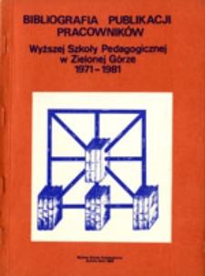 Bibliografia publikacji pracowników Wyższej Szkoły Pedagogicznej w Zielonej Górze 1971-1981