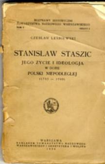 Stanisław Staszic : jego życie i ideologia w dobie Polski Niepodległej (1755-1795)