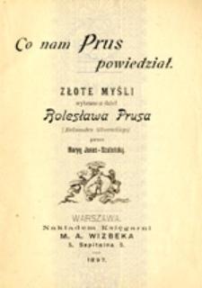 Co nam Prus powiedział: złote myśli wybrane z dzieł Bolesława Prusa (Aleksandra Głowackiego)