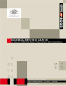 Kolekcja Artoteki Grafiki: ze zbiorów Biblioteki Sztuki Uniwersytetu Zielonogórskiego