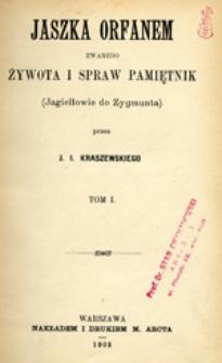 Jaszka Orfanem zwanego żywota i spraw pamiętnik: (Jagiełłowie do Zygmunta)