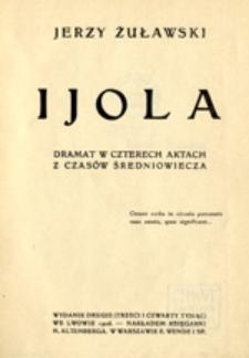 Ijola : dramat w czterech aktach z czasów średniowiecza